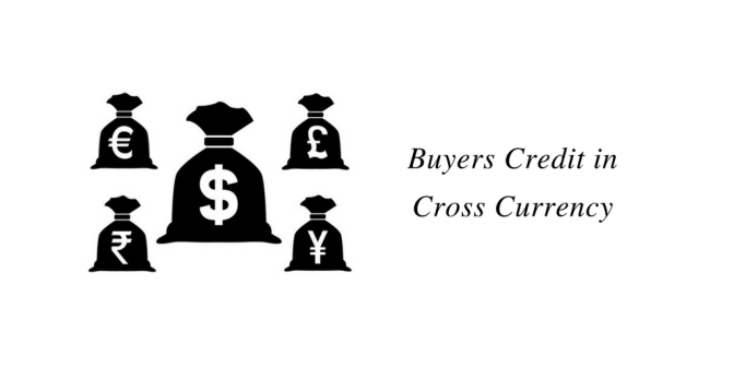 Buyers Credit in Cross Currency