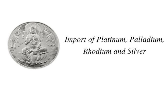 Import of Platinum, Palladium, Rhodium, Silver