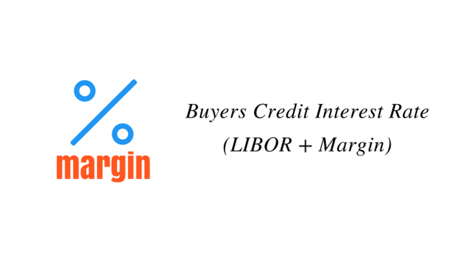 Buyers Credit Interest Rate (LIBOR + Margin)