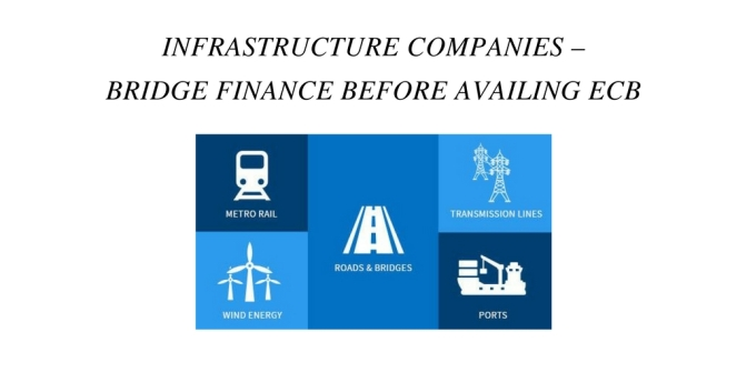 Infrastructure Companies – Bridge Finance before availing ECB
