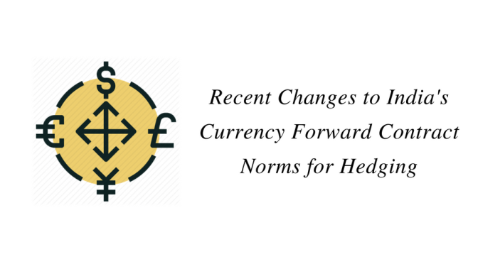 Recent Changes to India's Currency Forward Contract Norms for Hedging