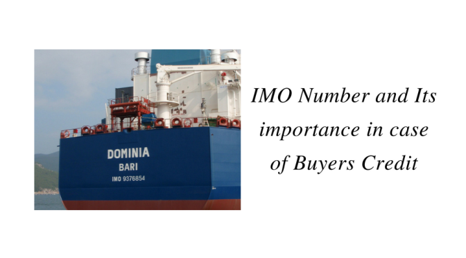 IMO Number and Its importance in case of Buyers Credit