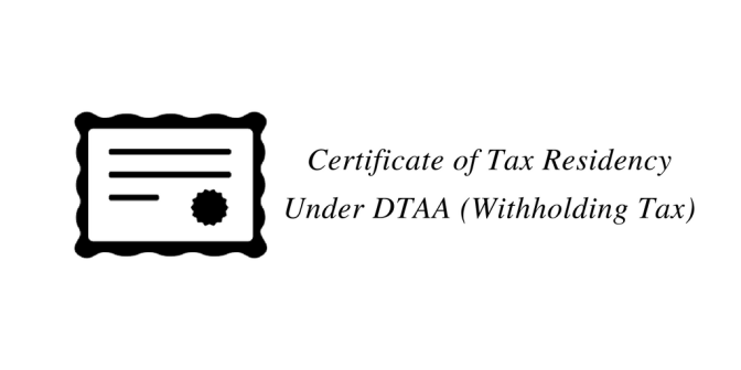 Certificate of Tax Residency under DDTA (Withholding Tax)