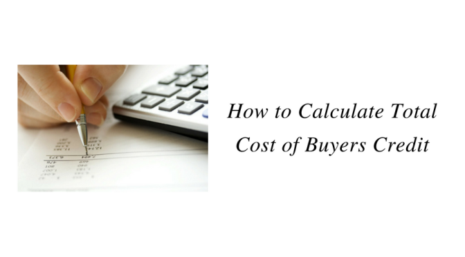 How to Calculate Total Cost of Buyers Credit