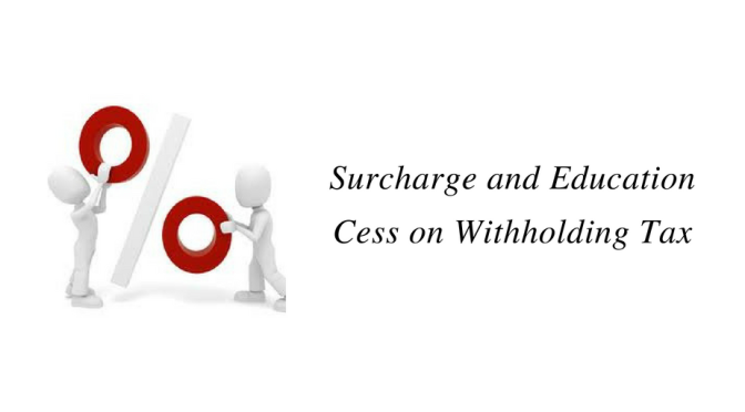 Surcharge and Education Cess on Withholding Tax