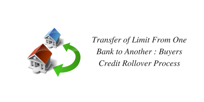 Transfer of Limits from One Bank to Another : Buyers Credit Rollover Process
