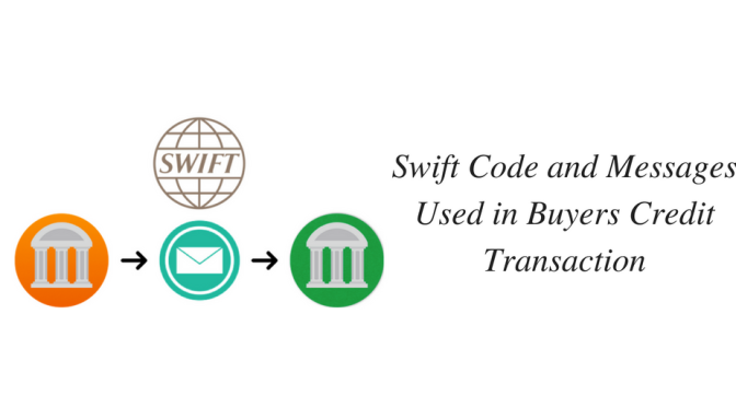 Swift Code & Messages Used in Buyers Credit Transaction