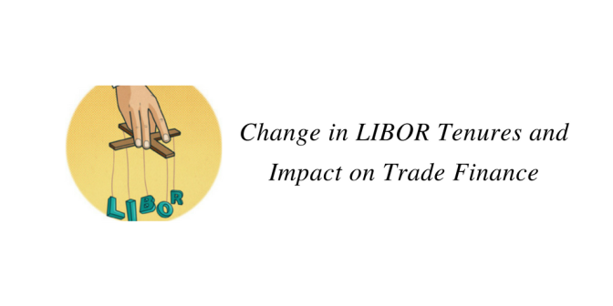 Change in LIBOR Tenures and Impact on Trade Finance
