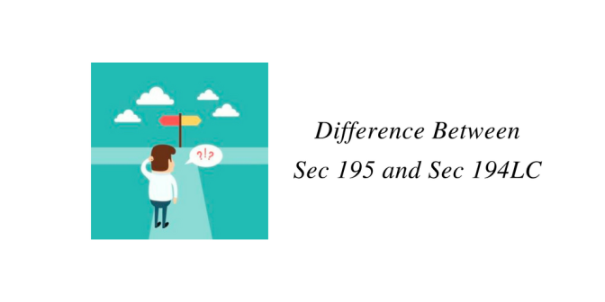 Difference Between Sec 195 and Sec 194LC