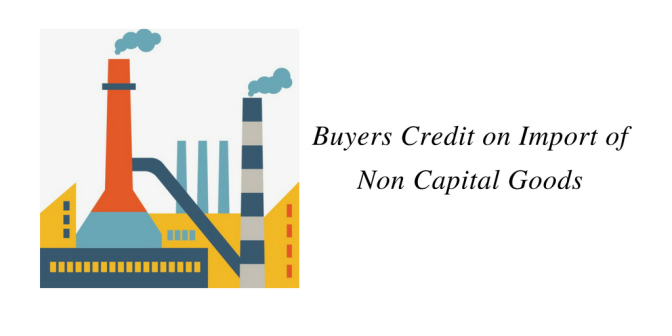 Buyers Credit on Import of Non Capital Goods