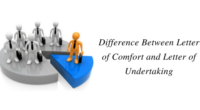 Difference Between Letter of Comfort and Letter of Undertaking