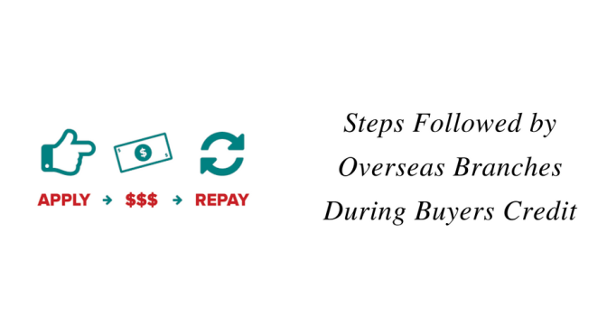 Steps followed by Overseas Branches during Buyers Credit