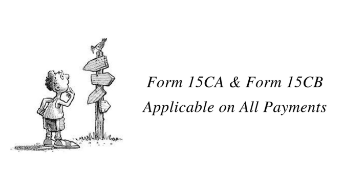 Form 15CA & Form 15CB applicable on All Payment