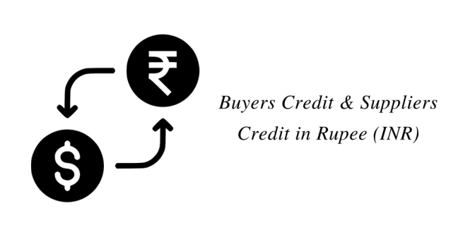 Buyers Credit & Suppliers Credit in Rupee (INR)