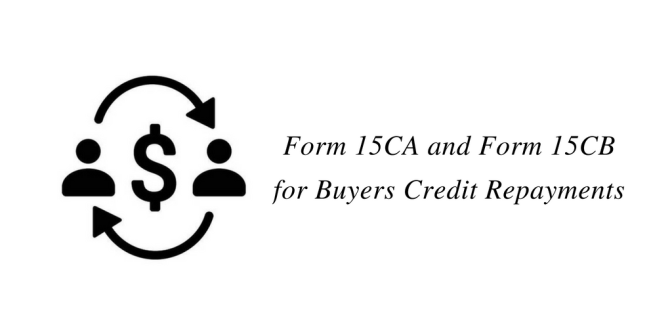 Form 15CA and Form 15CB for Buyers Credit Repayments