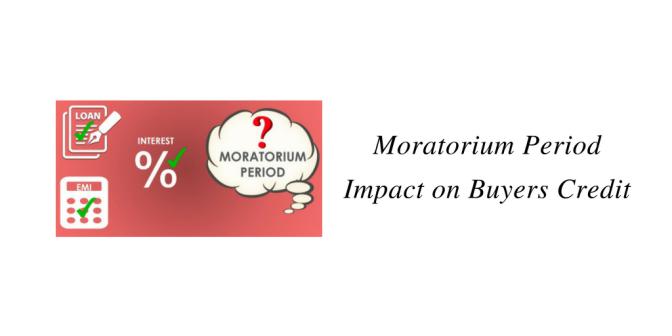 Moratorium Period Impact on Buyers Credit