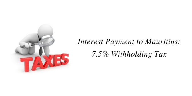 Interest Payment to Mauritius: 7.5% Withholding Tax