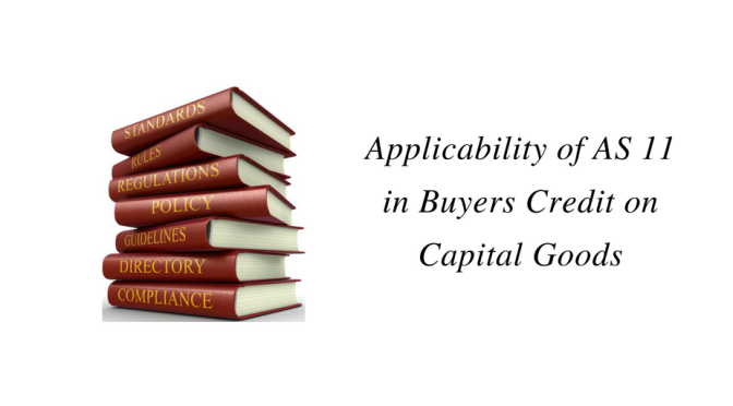 Applicability of AS 11 in Buyers Credit on Capital Goods