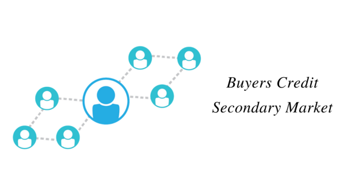 Buyers Credit Secondary Market