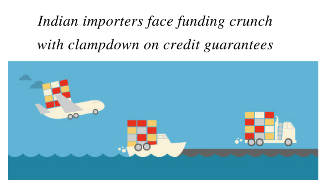 Reuters: Indian importers face funding crunch with clampdown on credit guarantees