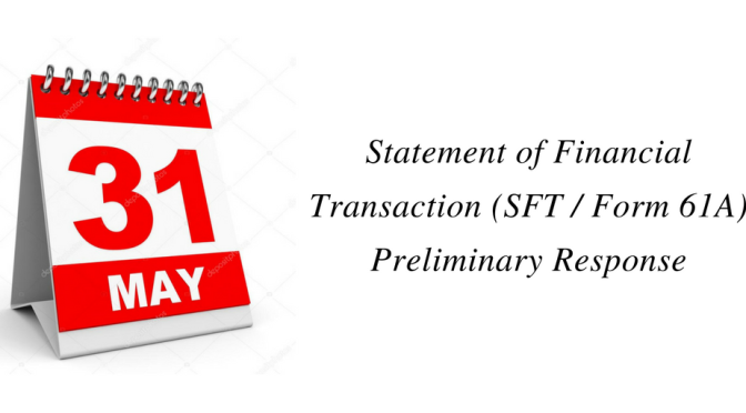 Statement of Financial Transaction (SFT / Form 61A) Preliminary Response