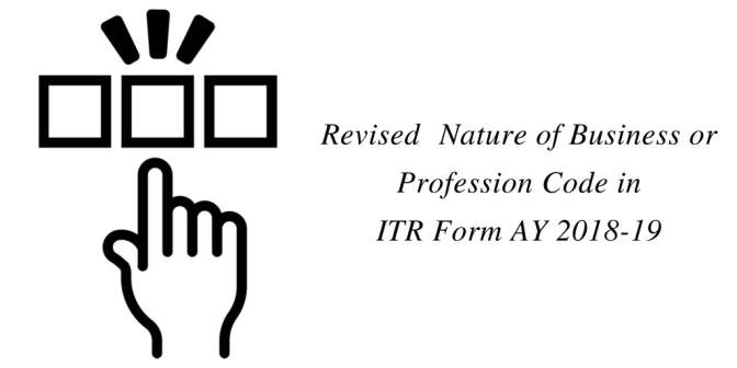 Revised Nature of Business or Profession Codes for ITR Forms – AY 2018-19