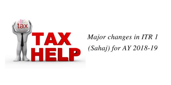 Major changes in ITR 1 (Sahaj) for AY 2018-19