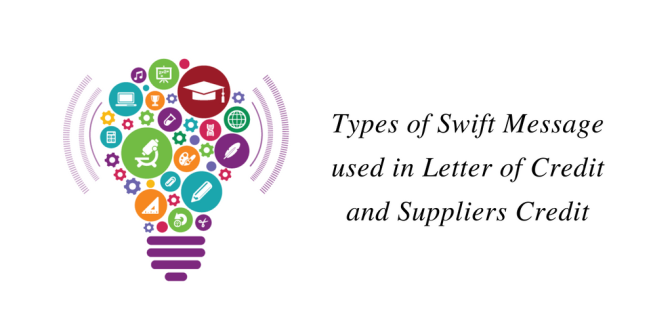 Types of SWIFT Message used in Letter of Credit and Suppliers Credit
