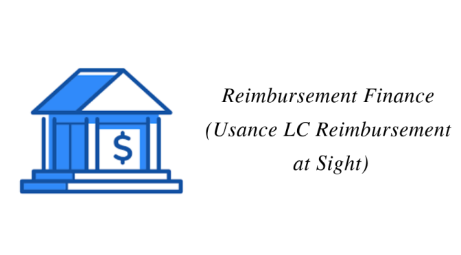 Reimbursement Finance (Usance LC Reimbursement at Sight)