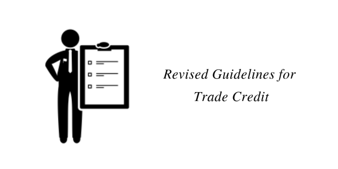 Revised Guidelines for Trade Credit