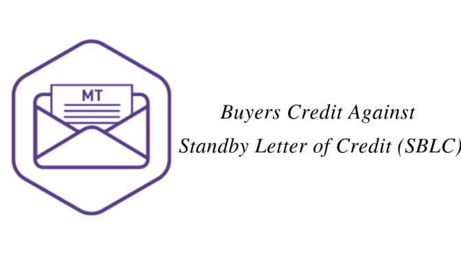 Buyers Credit Against Standby Letter of Credit (SBLC) / Bank Guarantee