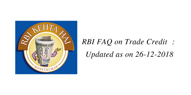 RBI FAQs on Trade Credit  : Updated as on 26 Dec 2018