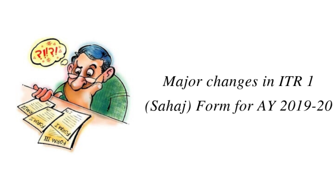 Major changes in New ITR 1 (Sahaj) Form for AY 2019-20
