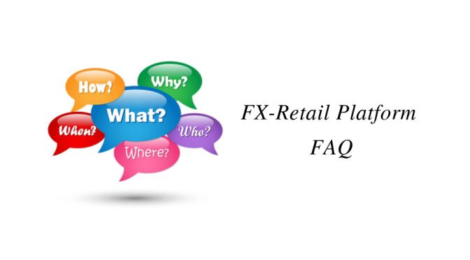 FX-Retail Platform – FAQ